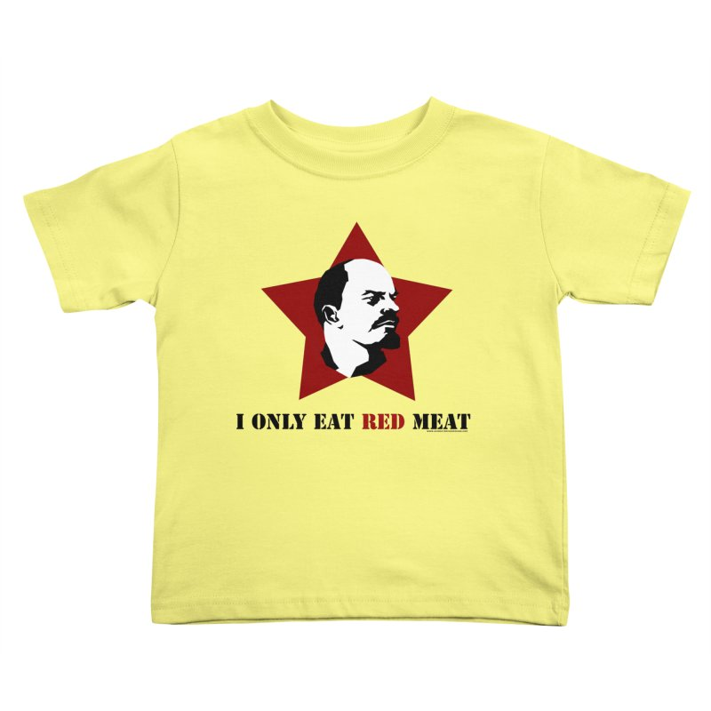 I Only Eat Red Meat Kids Toddler T-Shirt by sundaydrivedesigns's Artist Shop