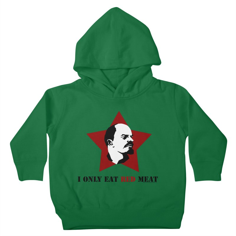 I Only Eat Red Meat Kids Toddler Pullover Hoody by sundaydrivedesigns's Artist Shop