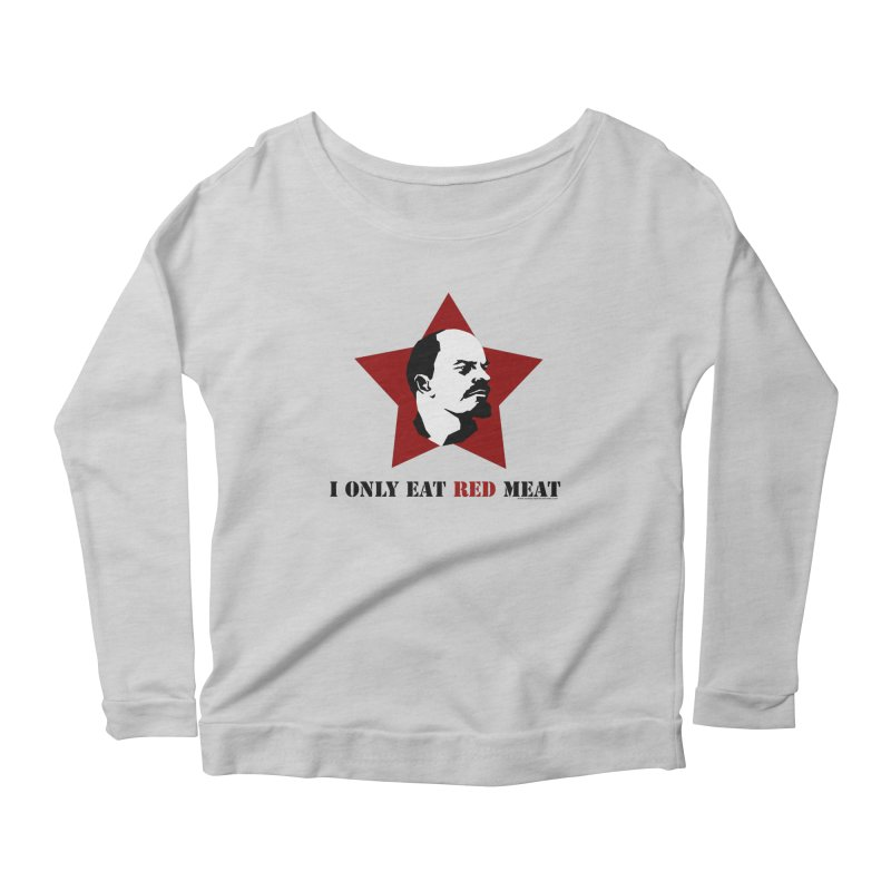 I Only Eat Red Meat Women's Longsleeve Scoopneck  by sundaydrivedesigns's Artist Shop