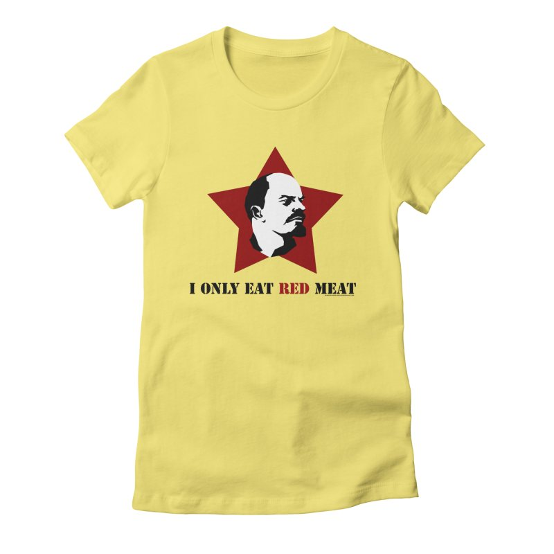I Only Eat Red Meat Women's Fitted T-Shirt by sundaydrivedesigns's Artist Shop