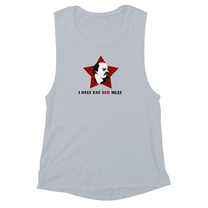I Only Eat Red Meat Women's Muscle Tank by sundaydrivedesigns's Artist Shop