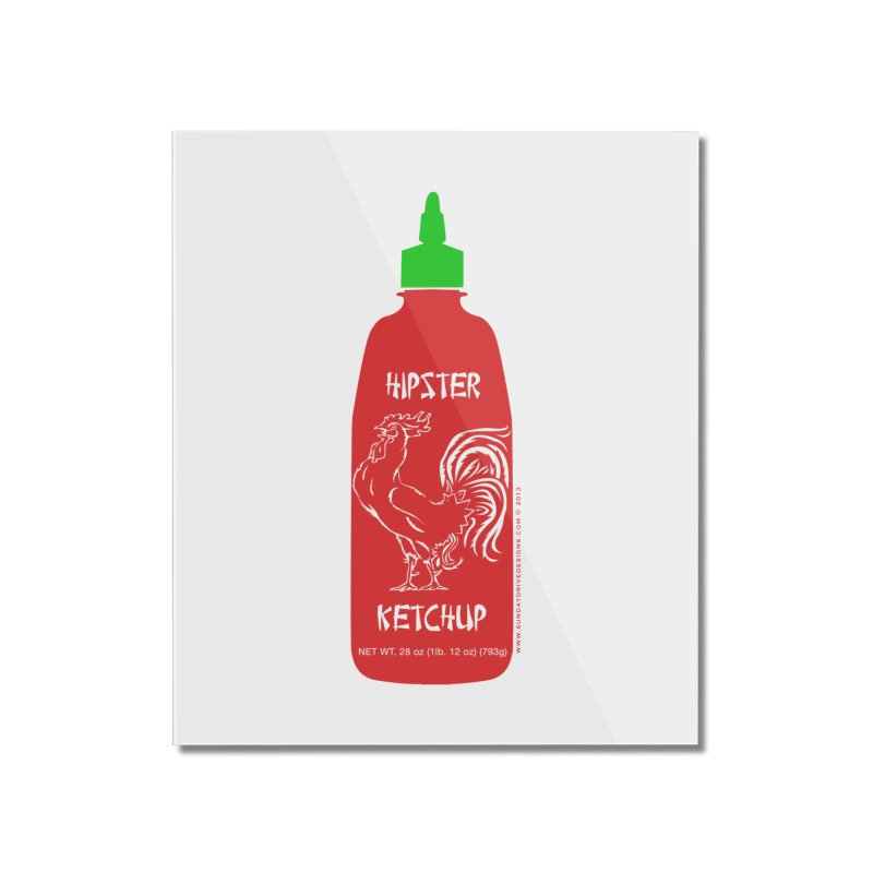 Hipster Ketchup Home Mounted Acrylic Print by sundaydrivedesigns's Artist Shop
