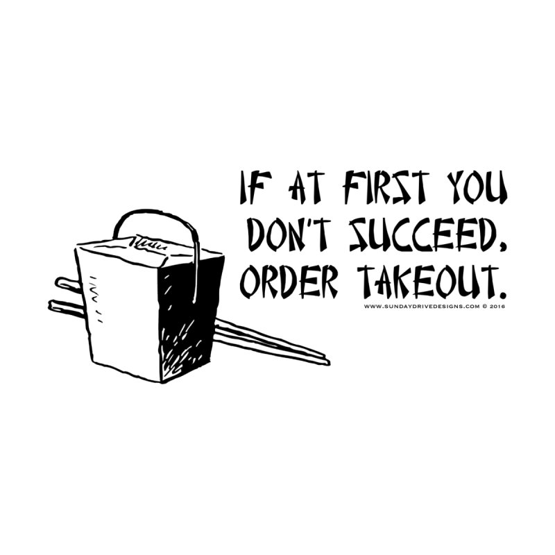 If at First You Don't Succeed, Order Takeout Accessories Notebook by sundaydrivedesigns's Artist Shop