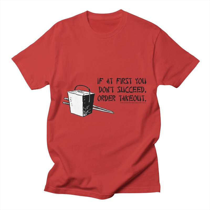 If at First You Don't Succeed, Order Takeout Men's T-Shirt by sundaydrivedesigns's Artist Shop