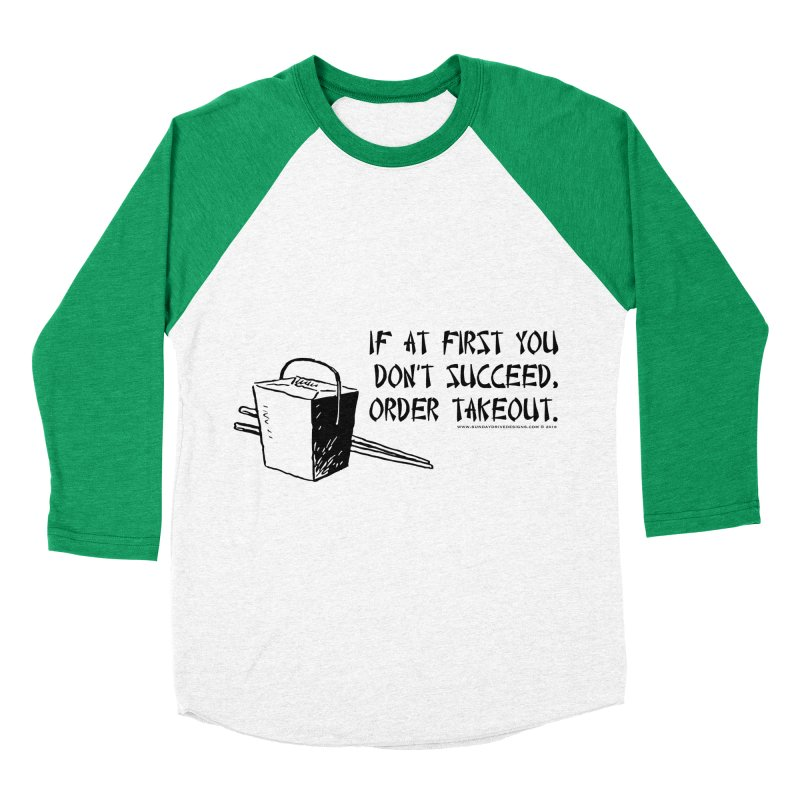 If at First You Don't Succeed, Order Takeout Women's Longsleeve T-Shirt by sundaydrivedesigns's Artist Shop