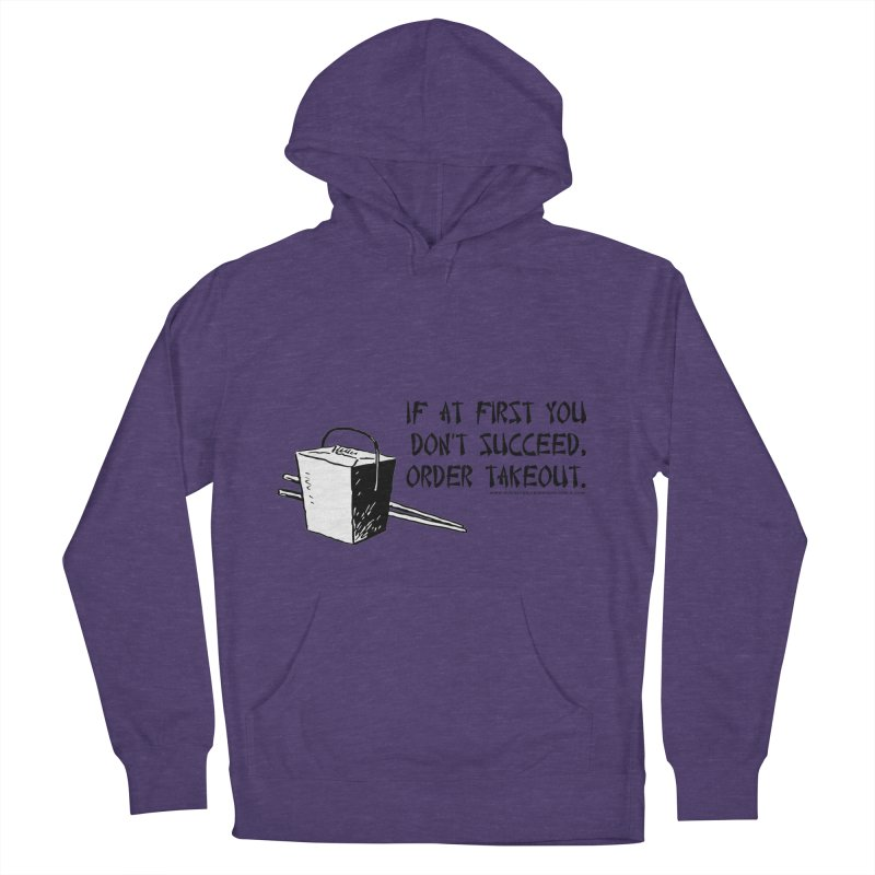 If at First You Don't Succeed, Order Takeout Women's French Terry Pullover Hoody by sundaydrivedesigns's Artist Shop