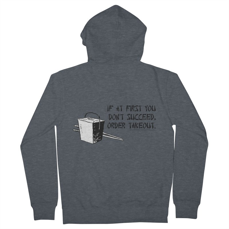 If at First You Don't Succeed, Order Takeout Women's Zip-Up Hoody by sundaydrivedesigns's Artist Shop