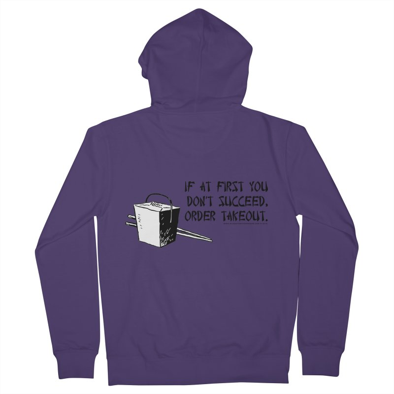 If at First You Don't Succeed, Order Takeout Women's French Terry Zip-Up Hoody by sundaydrivedesigns's Artist Shop