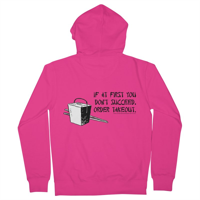 If at First You Don't Succeed, Order Takeout Men's French Terry Zip-Up Hoody by sundaydrivedesigns's Artist Shop