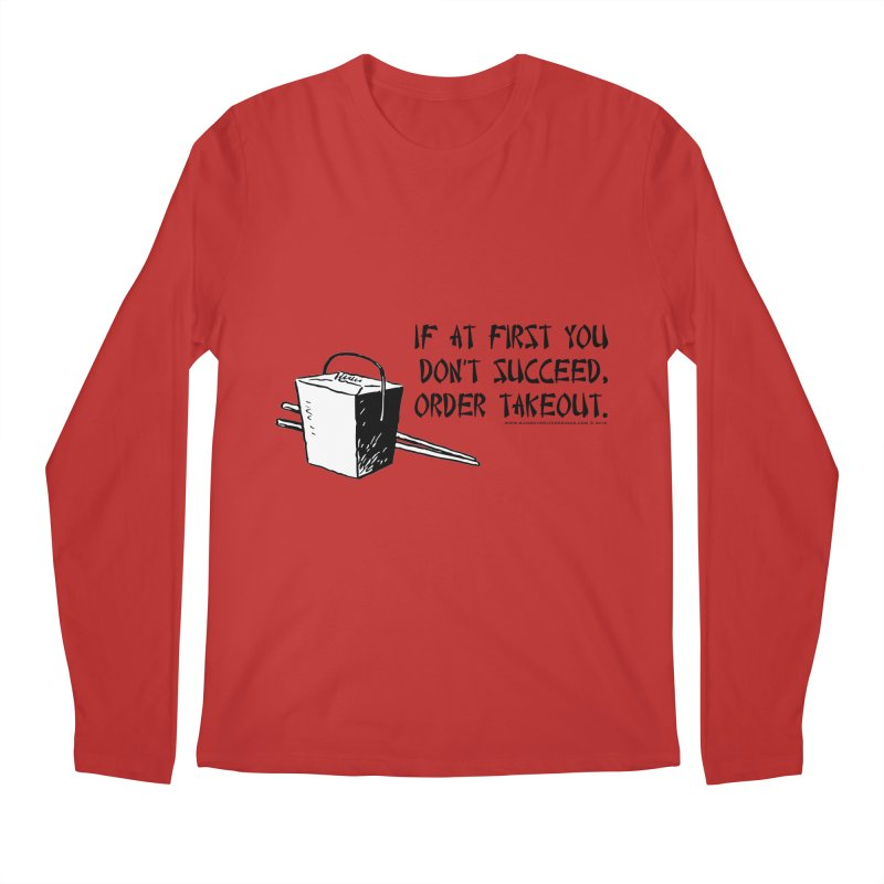 If at First You Don't Succeed, Order Takeout Men's Regular Longsleeve T-Shirt by sundaydrivedesigns's Artist Shop