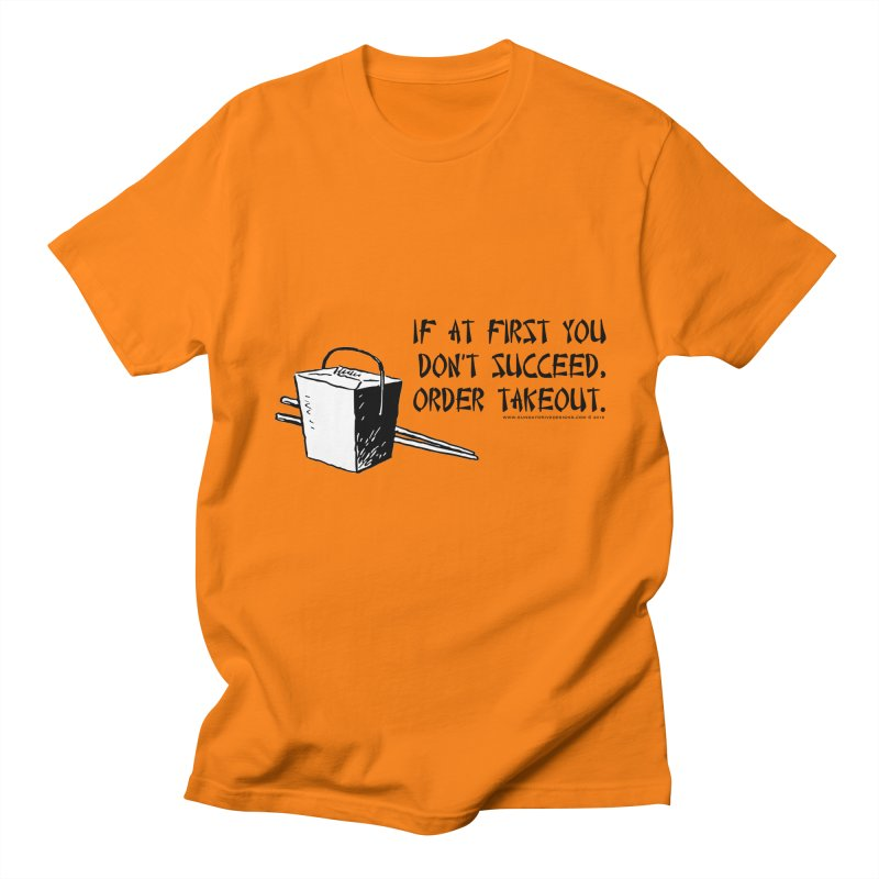 If at First You Don't Succeed, Order Takeout Men's Regular T-Shirt by sundaydrivedesigns's Artist Shop