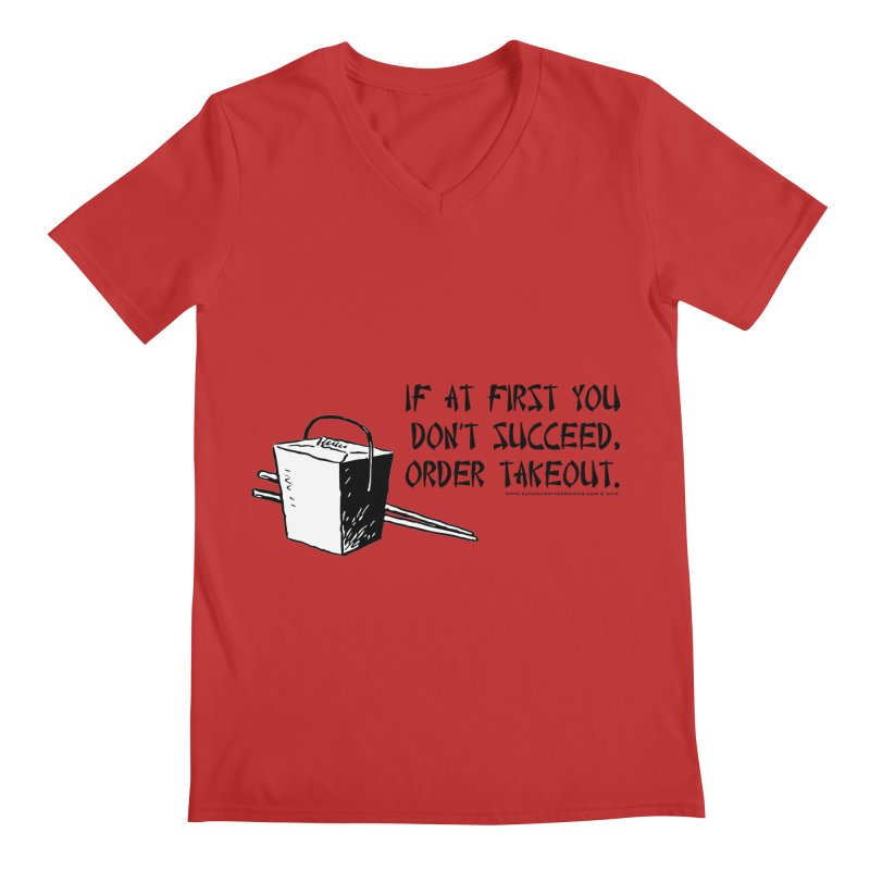 If at First You Don't Succeed, Order Takeout Men's V-Neck by sundaydrivedesigns's Artist Shop