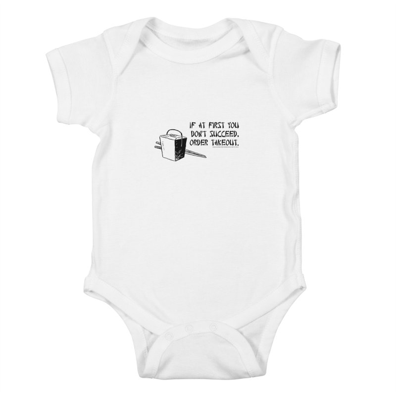 If at First You Don't Succeed, Order Takeout Kids Baby Bodysuit by sundaydrivedesigns's Artist Shop
