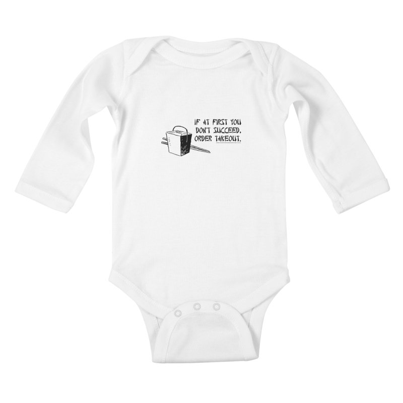 If at First You Don't Succeed, Order Takeout Kids Baby Longsleeve Bodysuit by sundaydrivedesigns's Artist Shop