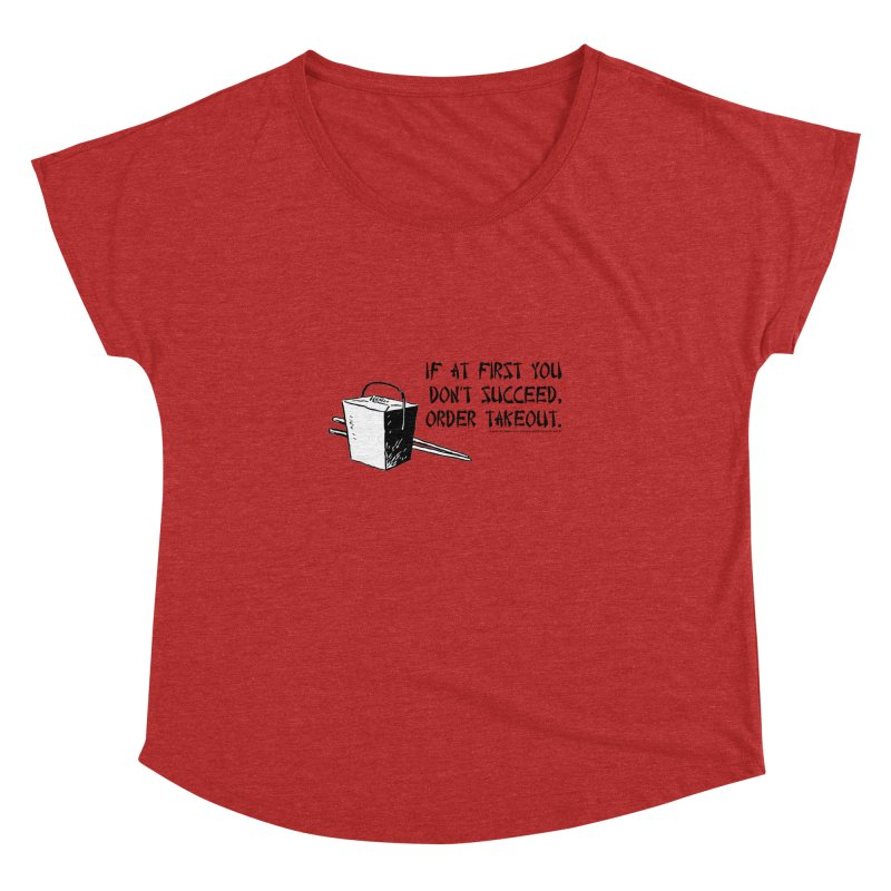 If at First You Don't Succeed, Order Takeout Women's Dolman by sundaydrivedesigns's Artist Shop