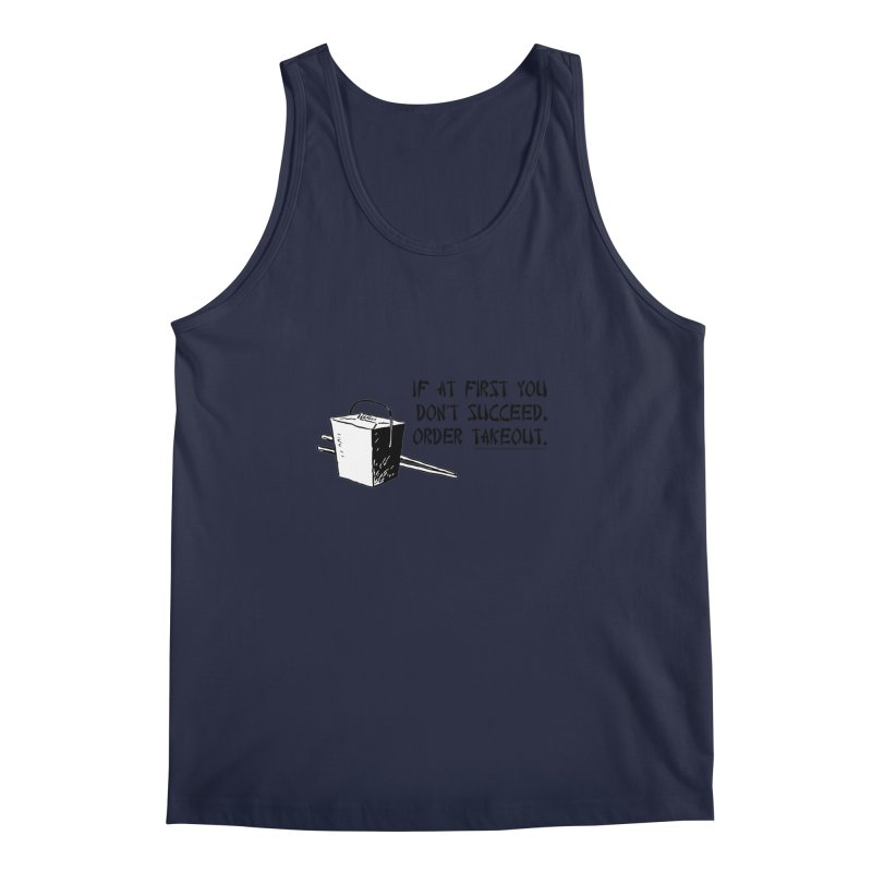 If at First You Don't Succeed, Order Takeout Men's Tank by sundaydrivedesigns's Artist Shop