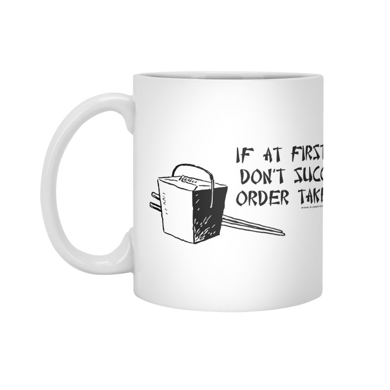 If at First You Don't Succeed, Order Takeout Accessories Mug by sundaydrivedesigns's Artist Shop