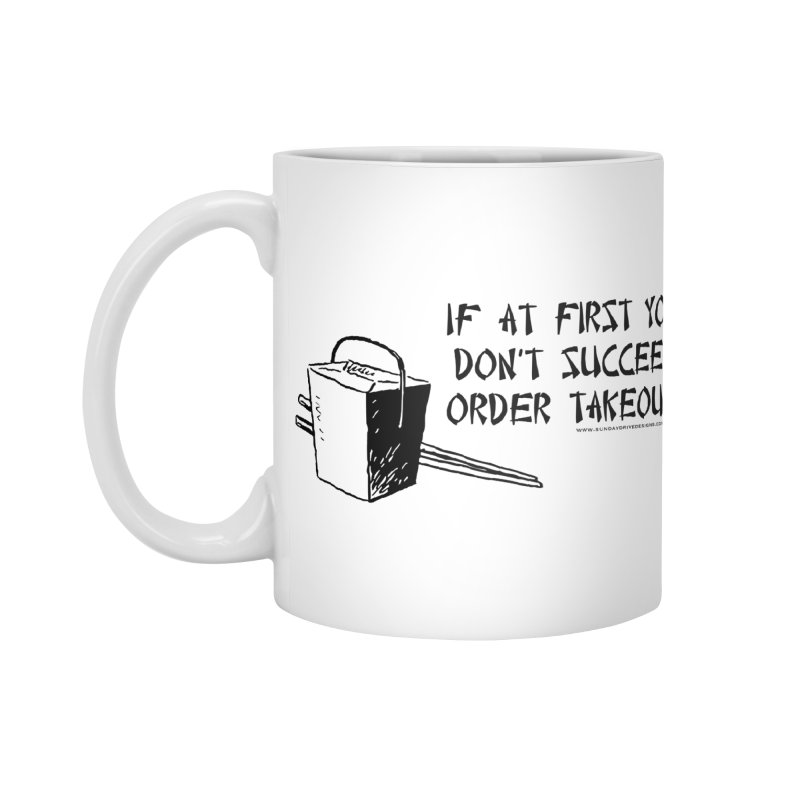 If at First You Don't Succeed, Order Takeout Accessories Standard Mug by sundaydrivedesigns's Artist Shop