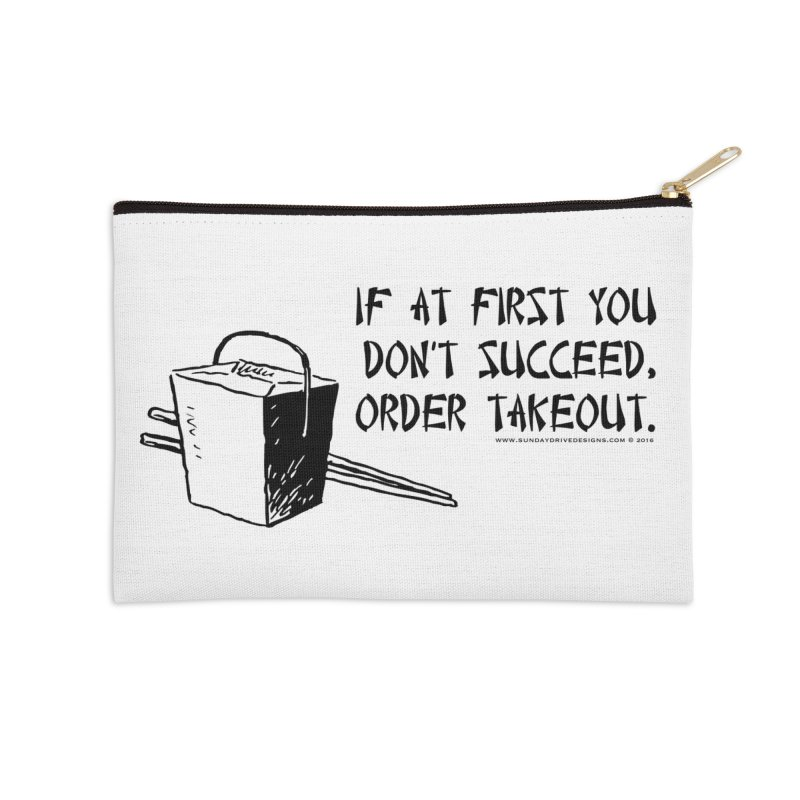If at First You Don't Succeed, Order Takeout Accessories Zip Pouch by sundaydrivedesigns's Artist Shop