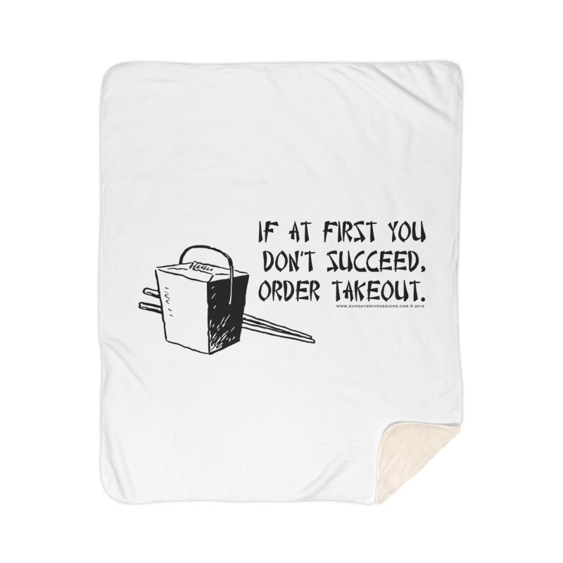 If at First You Don't Succeed, Order Takeout Home Sherpa Blanket Blanket by sundaydrivedesigns's Artist Shop