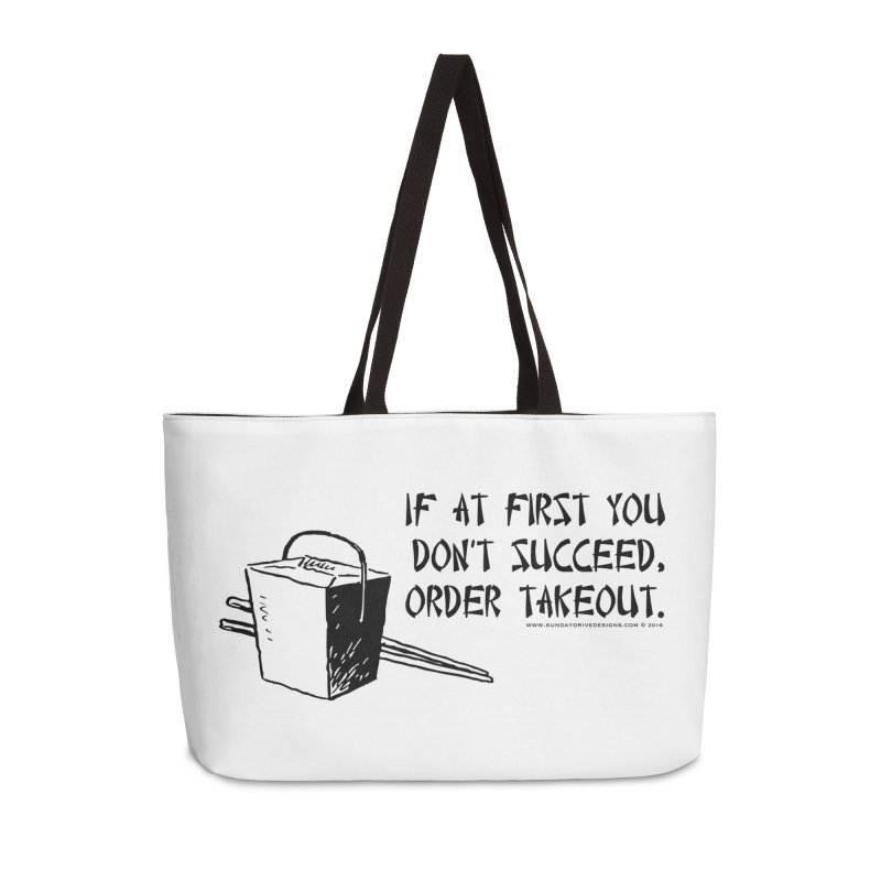 If at First You Don't Succeed, Order Takeout Accessories Weekender Bag Bag by sundaydrivedesigns's Artist Shop