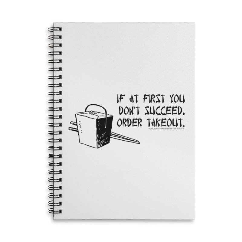 If at First You Don't Succeed, Order Takeout Accessories Lined Spiral Notebook by sundaydrivedesigns's Artist Shop
