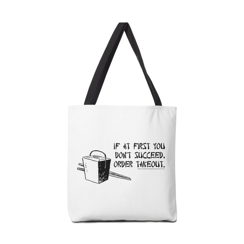 If at First You Don't Succeed, Order Takeout Accessories Tote Bag Bag by sundaydrivedesigns's Artist Shop