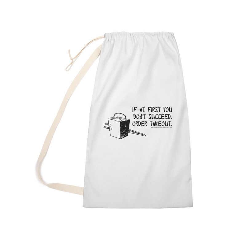 If at First You Don't Succeed, Order Takeout Accessories Laundry Bag Bag by sundaydrivedesigns's Artist Shop