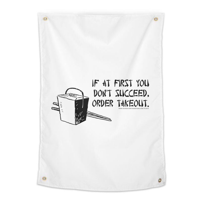 If at First You Don't Succeed, Order Takeout Home Tapestry by sundaydrivedesigns's Artist Shop