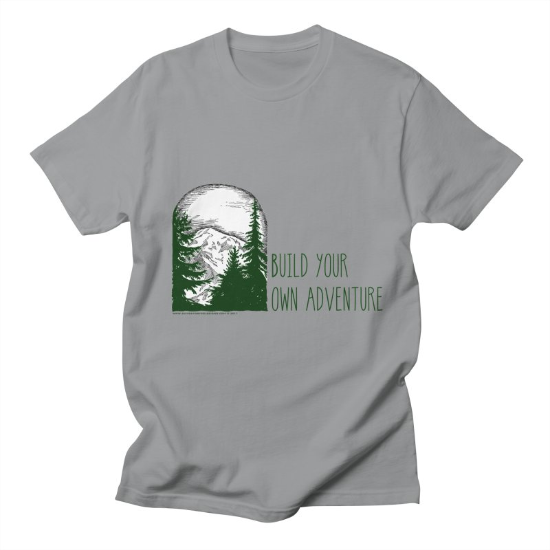 Build Your Own Adventure Men's Regular T-Shirt by sundaydrivedesigns's Artist Shop