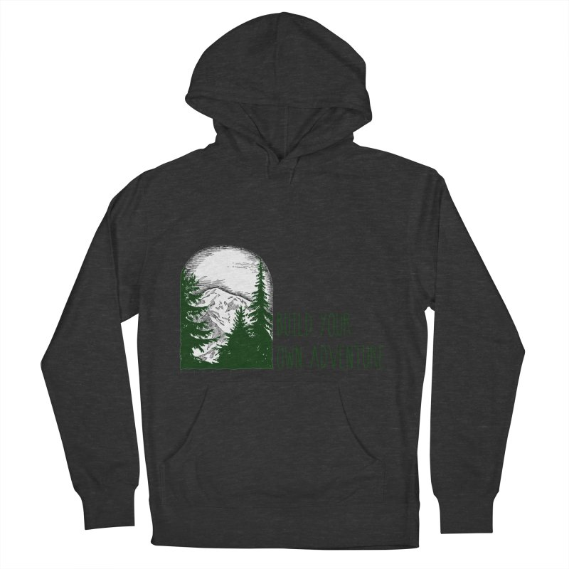 Build Your Own Adventure Women's French Terry Pullover Hoody by sundaydrivedesigns's Artist Shop