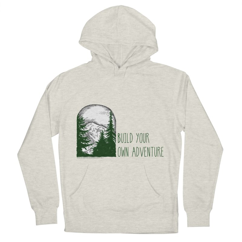 Build Your Own Adventure Men's Pullover Hoody by sundaydrivedesigns's Artist Shop