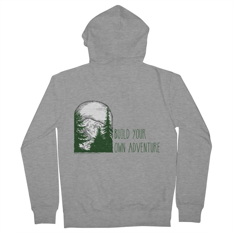 Build Your Own Adventure Women's French Terry Zip-Up Hoody by sundaydrivedesigns's Artist Shop