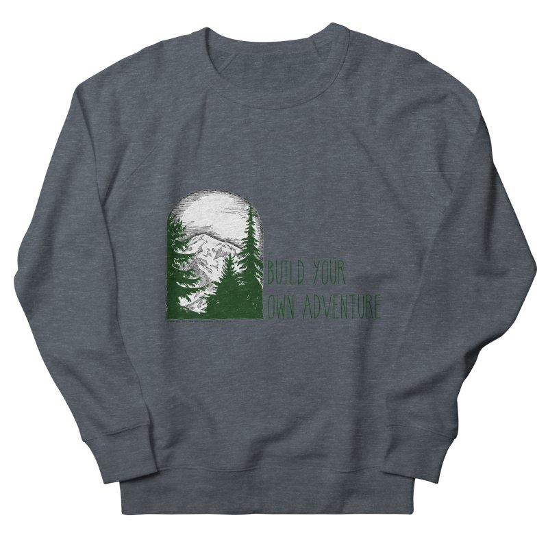 Build Your Own Adventure Women's Sweatshirt by sundaydrivedesigns's Artist Shop