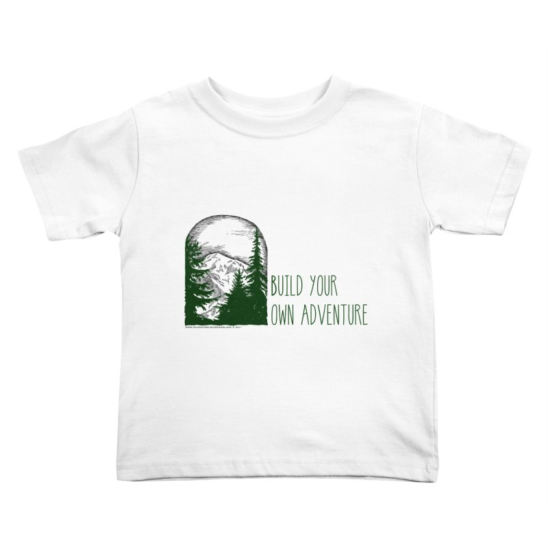 Build Your Own Adventure Kids Toddler T-Shirt by sundaydrivedesigns's Artist Shop