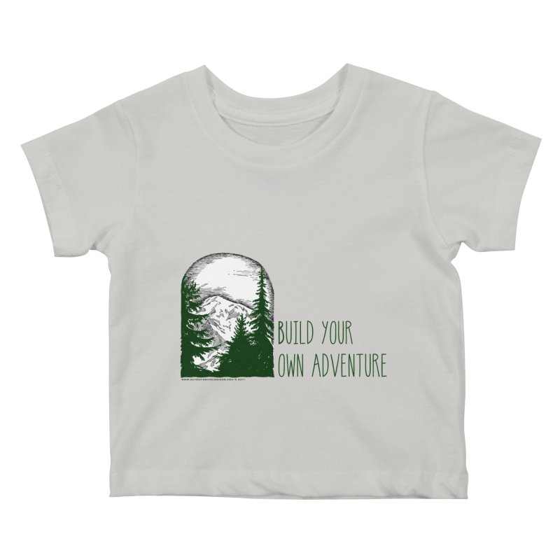 Build Your Own Adventure Kids Baby T-Shirt by sundaydrivedesigns's Artist Shop