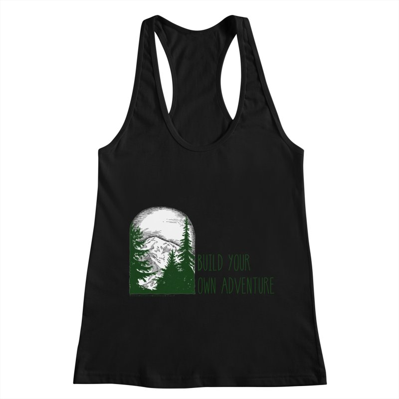 Build Your Own Adventure Women's Racerback Tank by sundaydrivedesigns's Artist Shop