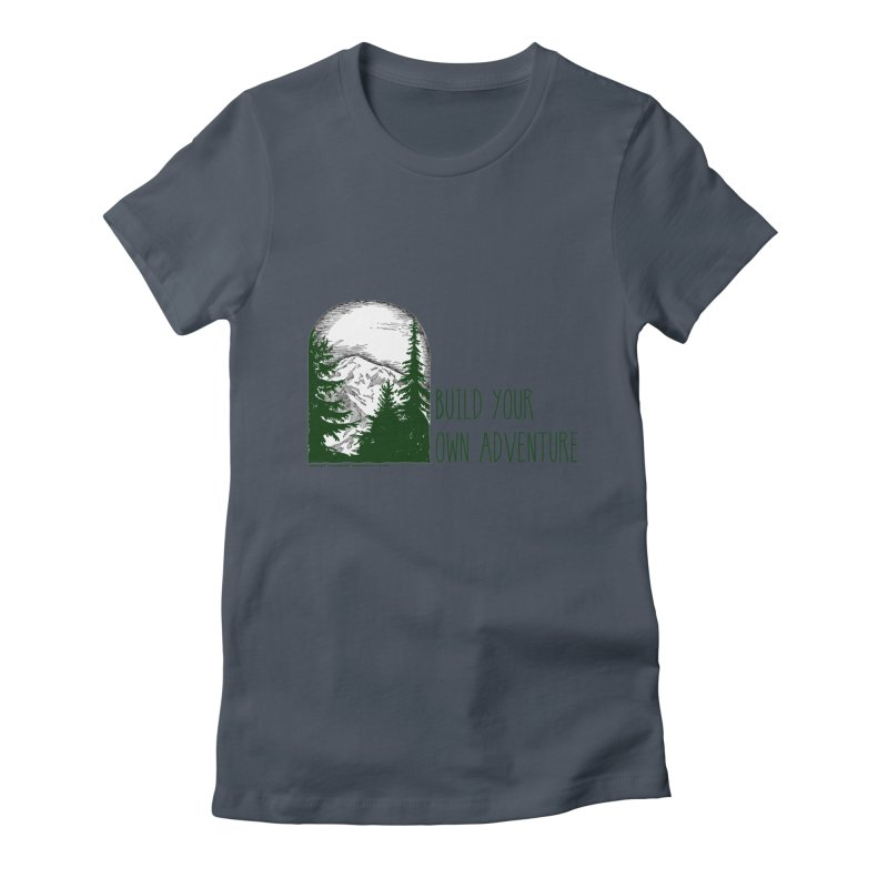 Build Your Own Adventure Women's T-Shirt by sundaydrivedesigns's Artist Shop