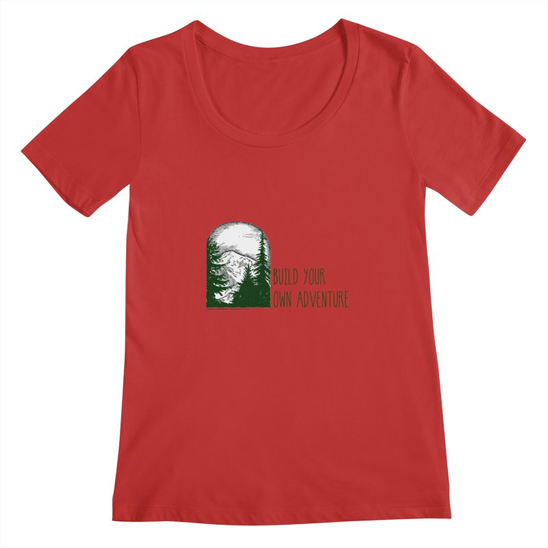 Build Your Own Adventure Women's Regular Scoop Neck by sundaydrivedesigns's Artist Shop