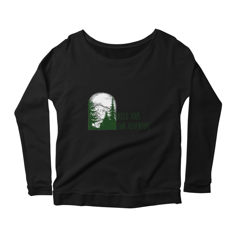 Build Your Own Adventure Women's Longsleeve Scoopneck  by sundaydrivedesigns's Artist Shop