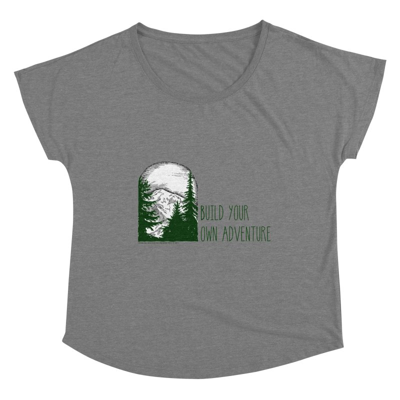 Build Your Own Adventure Women's Dolman Scoop Neck by sundaydrivedesigns's Artist Shop