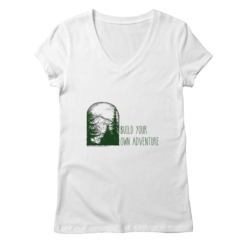 Build Your Own Adventure Women's V-Neck by sundaydrivedesigns's Artist Shop