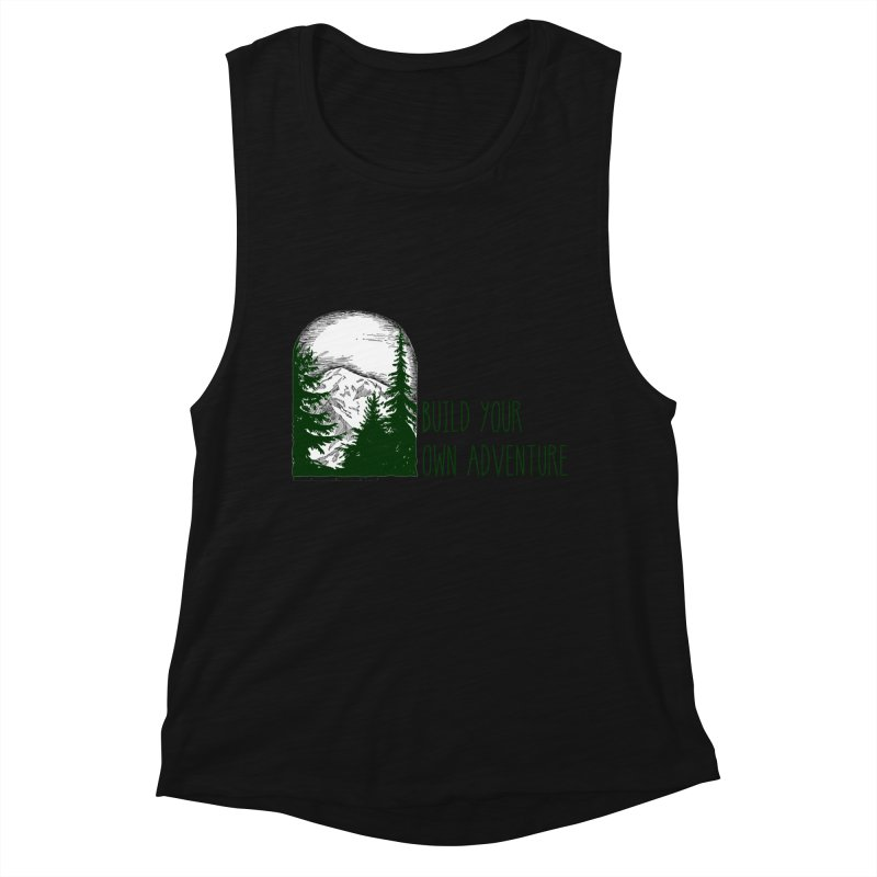 Build Your Own Adventure Women's Muscle Tank by sundaydrivedesigns's Artist Shop