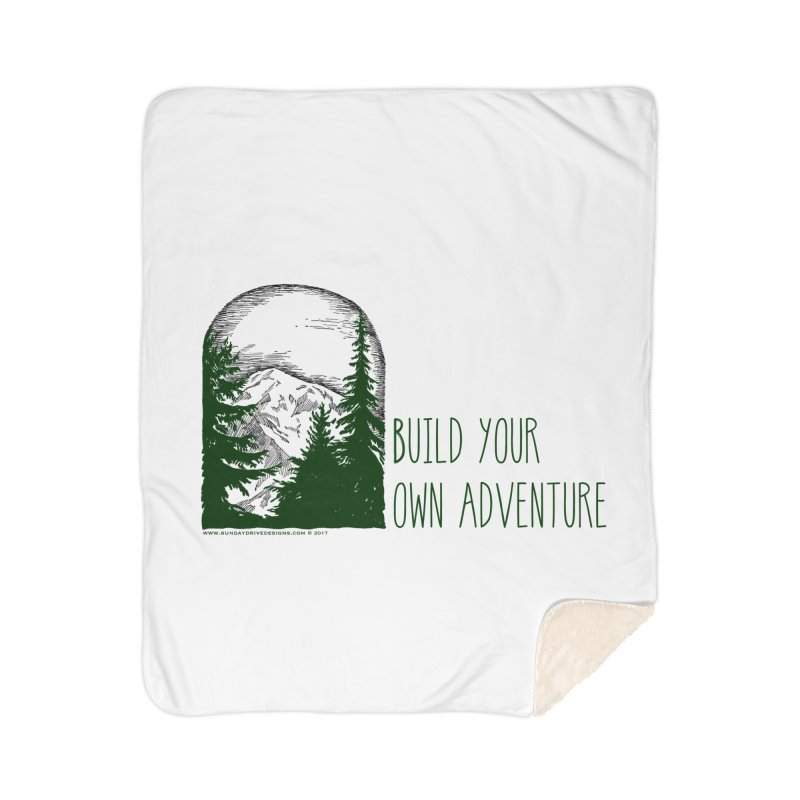 Build Your Own Adventure Home Sherpa Blanket Blanket by sundaydrivedesigns's Artist Shop