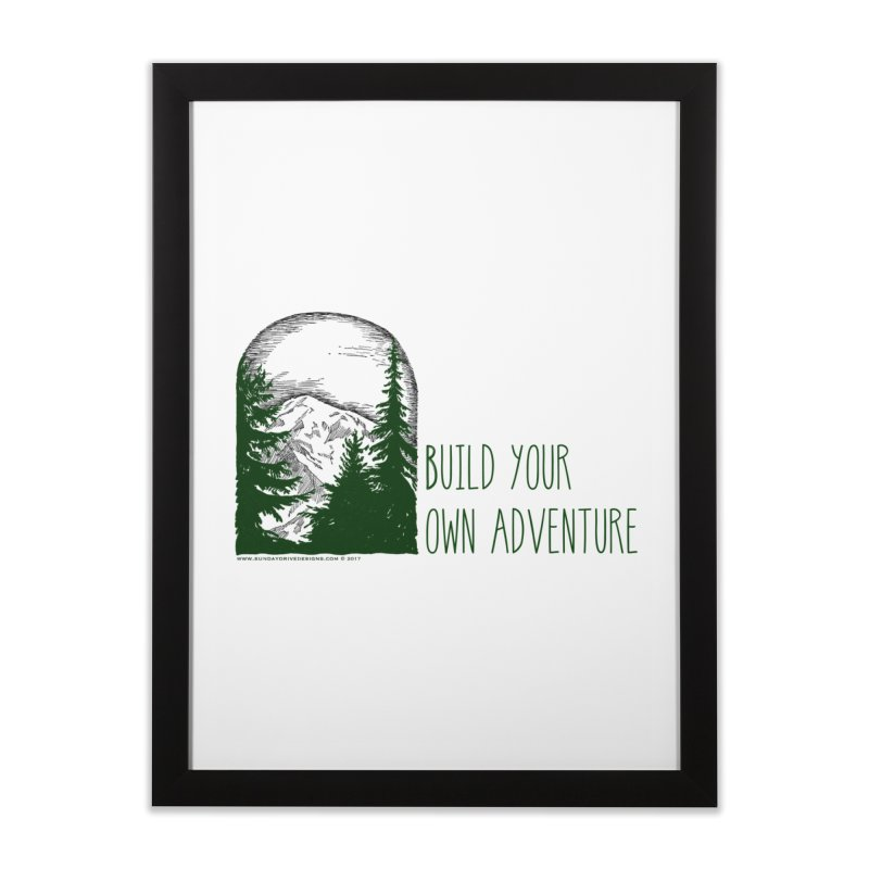 Build Your Own Adventure Home Framed Fine Art Print by sundaydrivedesigns's Artist Shop