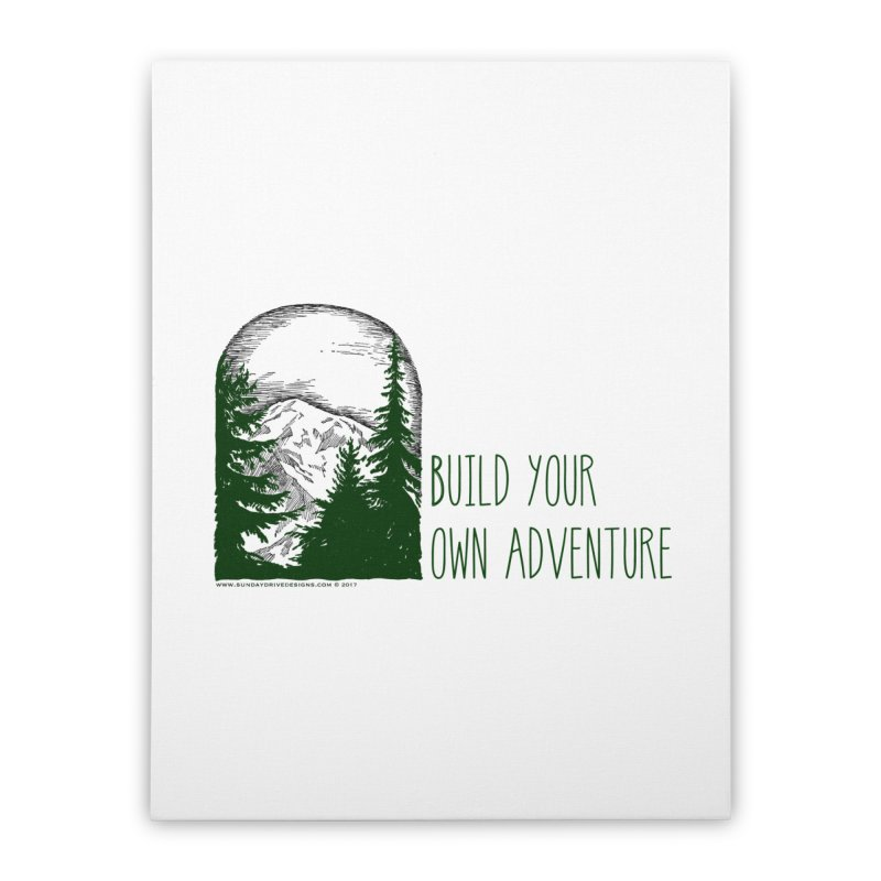 Build Your Own Adventure Home Stretched Canvas by sundaydrivedesigns's Artist Shop