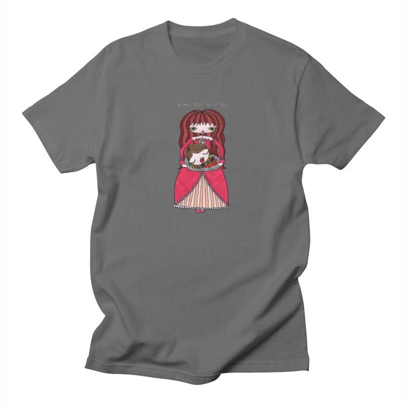 Women Must Serve Men (White Text) Men's T-Shirt by SunnyGrrrl's Merch For Misfits