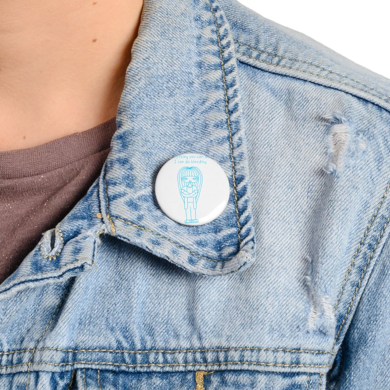 """""""Anything You Can Do..."""" (Aqua) Accessories Button by SunnyGrrrl's Merch For Misfits"""