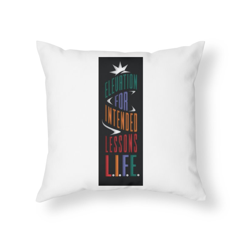 Lessons Intended For Elevation Home Throw Pillow by Be A Blessing Enterprises' Artist Shop - Putting F