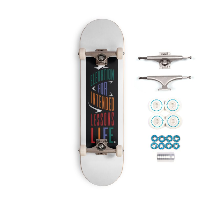 Lessons Intended For Elevation Accessories Skateboard by Be A Blessing Enterprises' Artist Shop - Putting F
